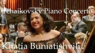 Khatia Buniatishvili Tchaikovsky Piano Concerto No. 1 in B flat minor, Op. 23